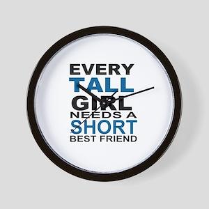 EVERY TALL GIRLS NEEDS A SHORT BEST FRI Wall Clock