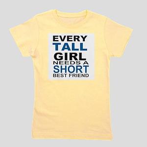 EVERY TALL GIRLS NEEDS A SHORT BEST FRI Girl's Tee