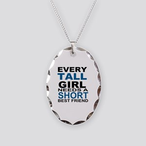 EVERY TALL GIRLS NEEDS A SHORT Necklace Oval Charm