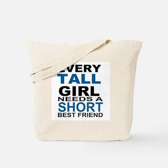 EVERY TALL GIRLS NEEDS A SHORT BEST FRIEN Tote Bag