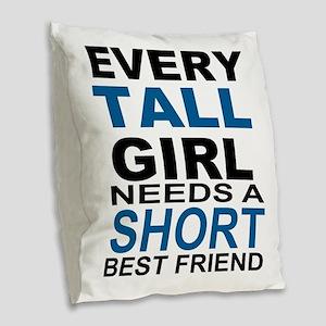 EVERY TALL GIRLS NEEDS A SHORT Burlap Throw Pillow