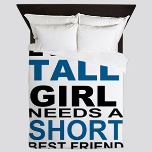 EVERY TALL GIRLS NEEDS A SHORT BEST FR Queen Duvet