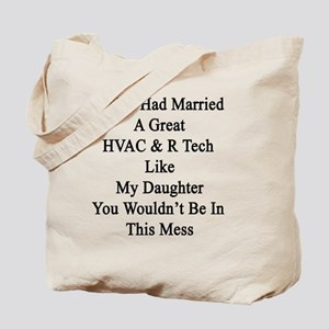 If You Had Married A Great HVAC & R Tech  Tote Bag