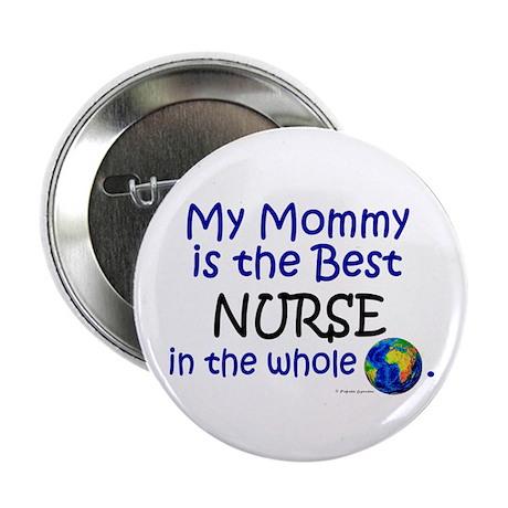"Best Nurse In The World (Mommy) 2.25"" Button (10 p"
