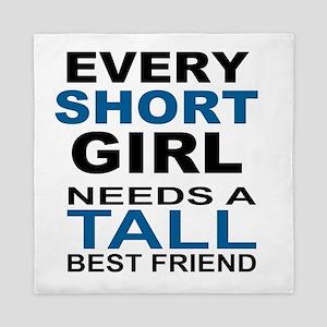 EVERY SHORT GIRLS NEEDS A TALL BEST FR Queen Duvet