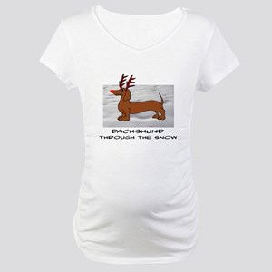 DACHSHUND THROUGH THE SNOW - DOG Maternity T-Shirt