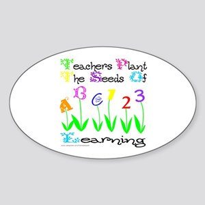 TEACHERS PLANT THE SEEDS OF LEARNING Sticker (Oval