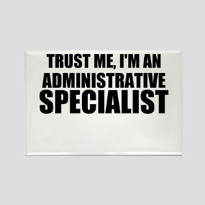 Trust Me, I'm An Administrative Specialist Magnets