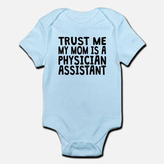 Trust Me My Mom Is A Physician Assistant Body Suit