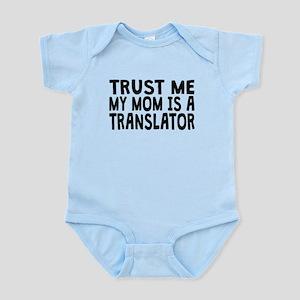 Trust Me My Mom Is A Translator Body Suit
