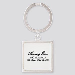 AMAZING GRACE, HOW SWEET THE SOUND Square Keychain
