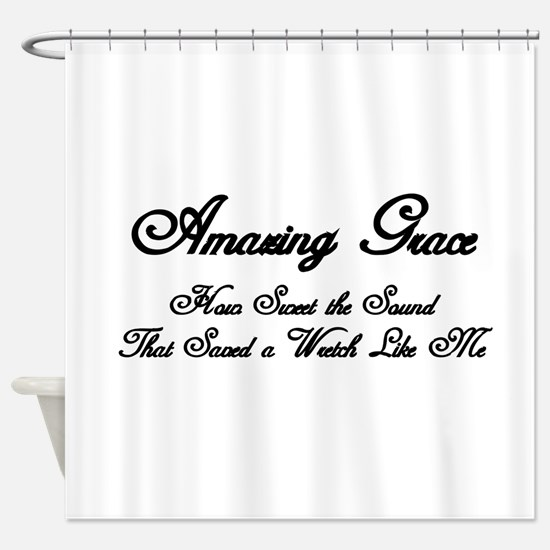 AMAZING GRACE, HOW SWEET THE SOUND, Shower Curtain