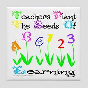 TEACHERS PLANT THE SEEDS OF LEARNING Tile Coaster