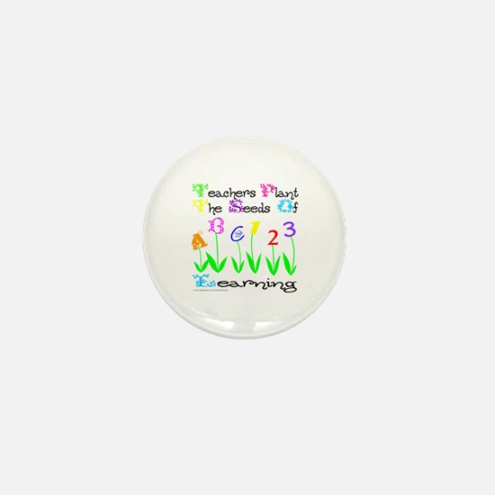 TEACHERS PLANT THE SEEDS OF LEARNING Mini Button