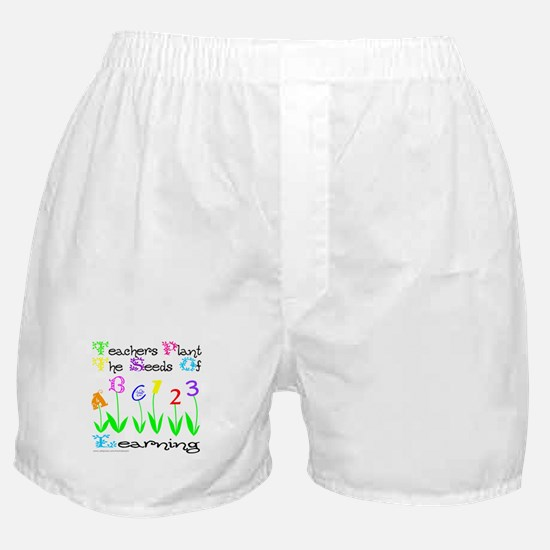 TEACHERS PLANT THE SEEDS OF LEARNING Boxer Shorts