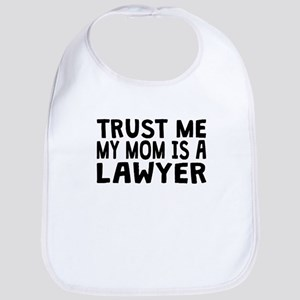 Trust Me My Mom Is A Lawyer Bib