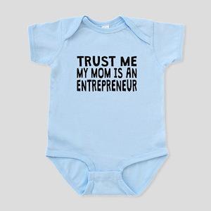 Trust Me My Mom Is An Entrepreneur Body Suit