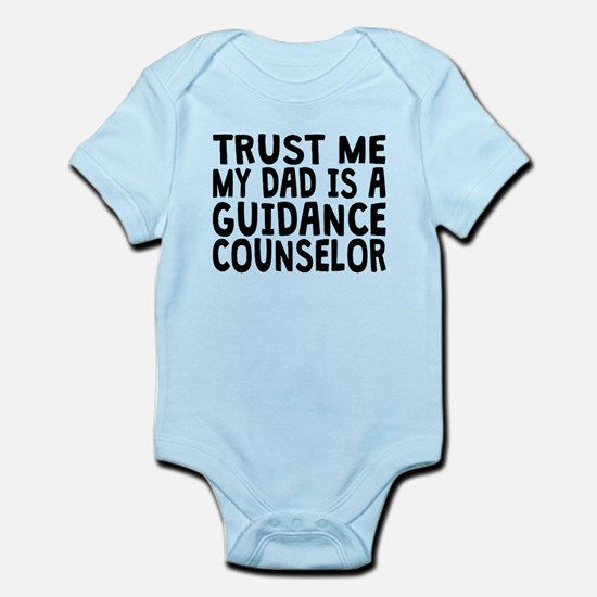 Trust Me My Dad Is A Guidance Counselor Body Suit