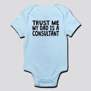 Trust Me My Dad Is A Consultant Body Suit