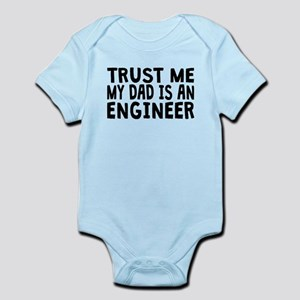 Trust Me My Dad Is An Engineer Body Suit