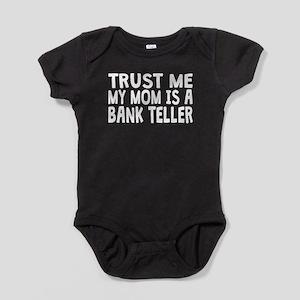 Trust Me My Mom Is A Bank Teller Baby Bodysuit