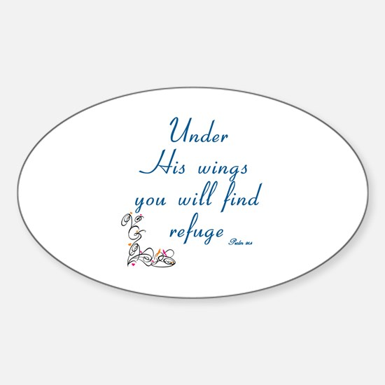 UNDER HIS WINGS YOU WILL FIND REFUG Sticker (Oval)