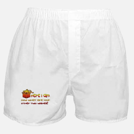 Here I Am What Other Wishes Boxer Shorts