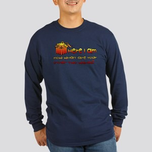 Here I Am What Other Wishes Long Sleeve Dark T-Shi