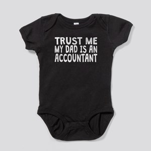 Trust Me My Dad Is An Accountant Baby Bodysuit