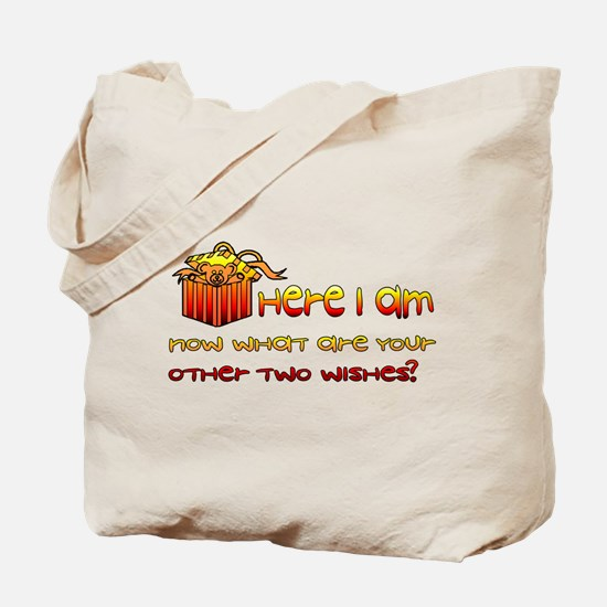 Here I Am What Other Wishes Tote Bag