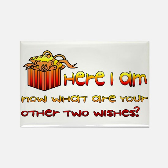 Here I Am What Other Wishes Rectangle Magnet