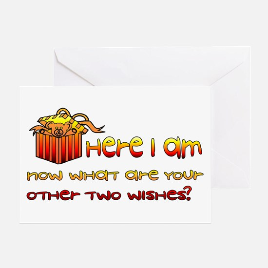 Here I Am Now What Are Other Two Wishes Greeting C