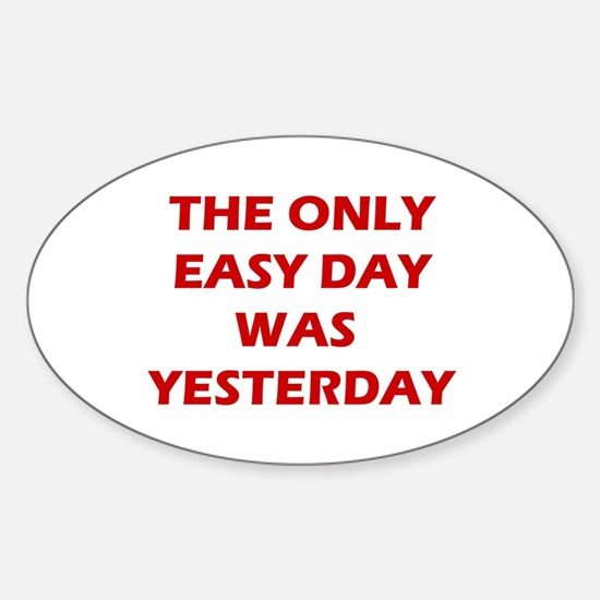 The Only Easy Day was Yesterday Quote Decal