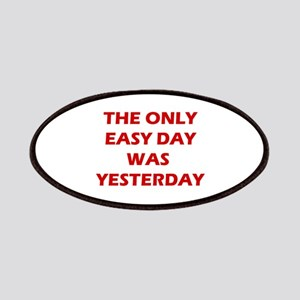 The Only Easy Day was Yesterday Quote Patch