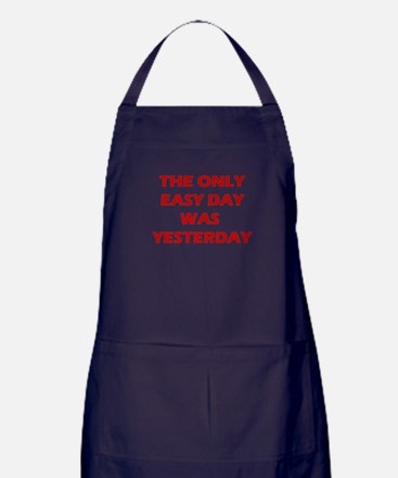 The Only Easy Day was Yesterday Quote Apron (dark)