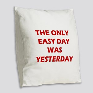 The Only Easy Day was Yesterday Quote Burlap Throw