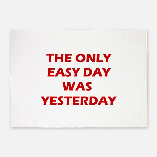 The Only Easy Day was Yesterday Quote 5'x7'Area Ru