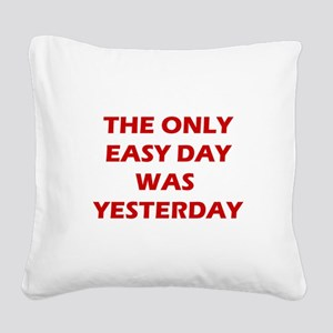 The Only Easy Day was Yesterday Quote Square Canva