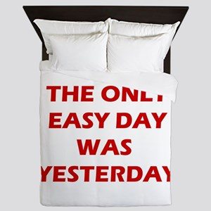 The Only Easy Day Was Yesterday Quote Queen Duvet