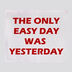 The Only Easy Day was Yesterday Quote Throw Blanke