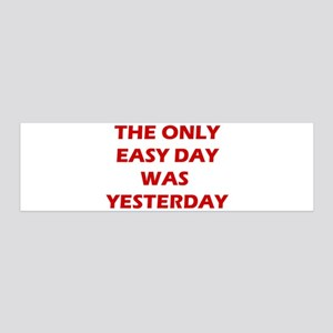 The Only Easy Day was Yesterday Quote Decal Wall S