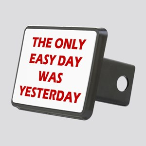 The Only Easy Day was Yesterday Quote Rectangular