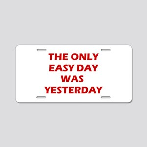 The Only Easy Day Was Aluminum License Plate