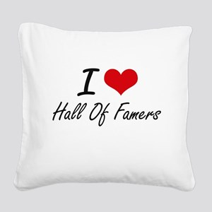 I love Hall Of Famers Square Canvas Pillow
