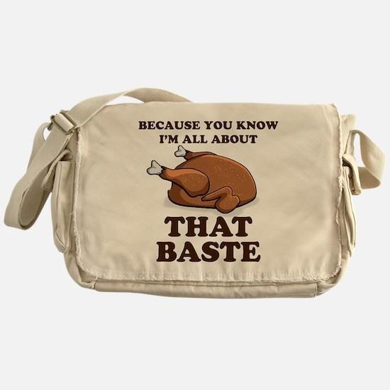 I'm All About That Baste Messenger Bag