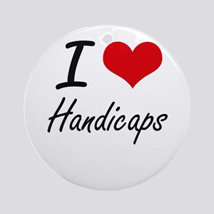 I love Handicaps Round Ornament