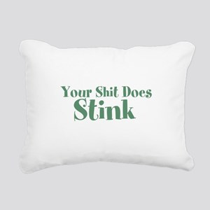 Your Shit Does Stink Rectangular Canvas Pillow