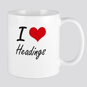 I love Headings Mugs