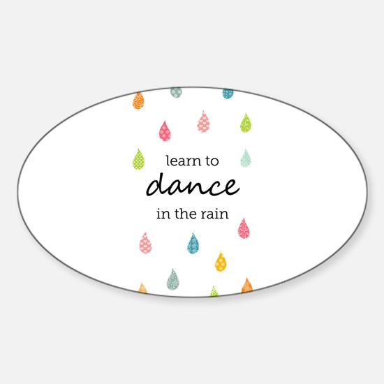 Learn to Dance in the Rain Decal