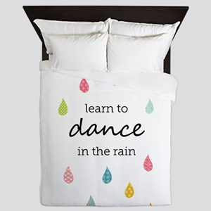 Learn to Dance in the Rain Queen Duvet